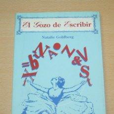 Libros de segunda mano: EL GOZO DE ESCRIBIR - NATALIE GOLBERG - LOS LIBROS DE LA LIEBRE DE MARZO - 1ª EDICIÓN 1993. Lote 140172202