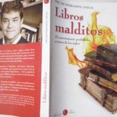 Libros de segunda mano: LIBROS: LIBROS PROHIBIDOS MALDITOS. EL CONOCIMIENTO A TRAVÉS DE LOS SIGLOS. ÓSCAR HERRADÓN A. (ABLN). Lote 140187246