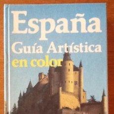 Libros de segunda mano: ESPAÑA. GUÍA ARTÍSTICA EN COLOR. EDITORIAL EVEREST. Lote 140201138