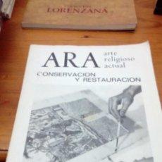 Libros de segunda mano: ARA. ARTE RELIGIOSO ACTUAL. CONSERVACIÓN Y RESTAURACIÓN. Nº EXTRAORDINARIO 45 Y 46. EST9B6. Lote 140202730