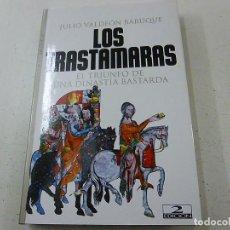 Libros de segunda mano: LOS TRASTÁMARAS. EL TRIUNFO DE UNA DINASTÍA BASTARDA - VALDEÓN BARUQUE, JULIO- N 3. Lote 180094195