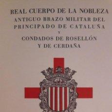 Libros de segunda mano: REAL CUERPO DE LA NOBLEZA ANTIGUO BRAZO MILITAR DEL PRINCIPADO DE CATALUÑA Y CONDADOS... / 1955. Lote 140220070