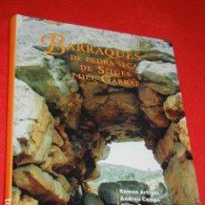 Libros de segunda mano: BARRAQUES DE PEDRA SECA DE SITGES I DEL GARRAF, 2003 - R.ARTIGAS, A.CAMPS, JOSEP PASCUAL. Lote 195405280