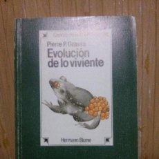 Libros de segunda mano: EVOLUCIÓN DE LO VIVIENTE, PIERRE P. GRASSÉ, ED. HERMANN BLUME. Lote 140245706