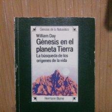 Libros de segunda mano: GÉNESIS EN EL PLANETA TIERRA, WILLIAM DAY, ED. HERMANN BLUME. Lote 140250498