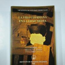 Libros de segunda mano: LA VIDA COTIDIANA EN LA EDAD MEDIA. VIII SEMANA DE ESTUDIOS MEDIEVALES. NAJERA 1997 LA RIOJA. TDK351. Lote 140304014