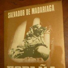Libros de segunda mano: ESPAÑA, ENSAYO DE HISTORIA CONTEMPORANEA, SALVADOR DE MADIARAGA,ESPASA CALPE,CONSERVADO. Lote 140315786