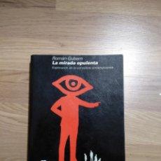 Libros de segunda mano: LA MIRADA OPULENTA. ROMÁN GUBERN. Lote 140325976