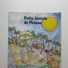 Libros de segunda mano: PICASSO, PETITA HISTORIA DE PICASSO, FINA DURAN I RUI (TEXT) Y PILARÍN BAYÉS (IL-LUSTRACIÓ) CATALÁN. Lote 140363542