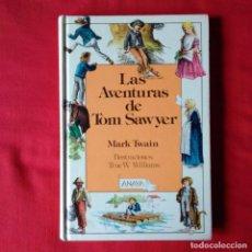 Libros de segunda mano: LAS AVENTURAS DE TOM SAWYER. MARK TWAIN ILUSTRA TRUE W. WILLIAMS. ANAYA 3ª EDICIÓN 1988. Lote 140367714
