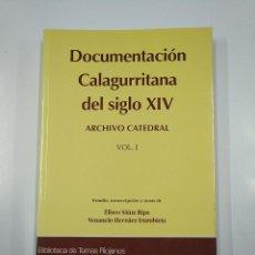 Libros de segunda mano: DOCUMENTACIÓN CALAGURRITANA DEL SIGLO XIV. ARCHIVO CATEDRAL. VOL. 1. ELISEO SAINZ RIPA. TDK355. Lote 140372518