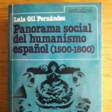 Libros de segunda mano: PANORAMA SOCIAL DEL HUMANISMO ESPAÑOL 1500-1800 / LUIS GIL FERNÁNDEZ / EDI. ALHAMBRA / 1ª EDICIÓN 19. Lote 140373350