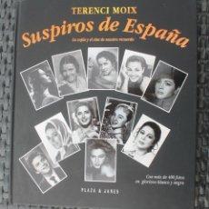 Libros de segunda mano: SUSPIROS DE ESPAÑA LA COPLA Y EL CINE DE NUESTRO RECUERDO TAPAS DURAS 29X25CM 1501 GR. Lote 140378278