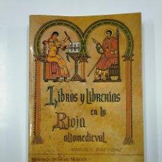 Libros de segunda mano: LIBROS Y LIBRERÍAS EN LA RIOJA ALTOMEDIEVAL. MANUEL C. DIAZ Y DIAZ. BIBLIOTECA TEMAS RIOJANOS TDK355. Lote 140383082