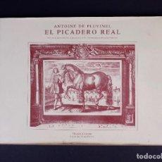 Libros de segunda mano: EL PICADERO REAL. ANTOINE DE PLUVINEL. MADRID 1996 . Lote 140385614