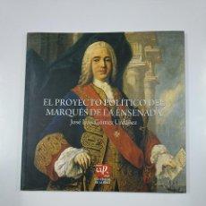 Libros de segunda mano: EL PROYECTO POLÍTICO DEL MARQUÉS DE LA ENSENADA. JOSE LUIS GOMEZ URDAÑEZ. TDK218. Lote 140387906