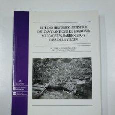 Libros de segunda mano: ESTUDIO HISTÓRICO-ARTÍSTICO DEL CASCO ANTIGUO DE LOGROÑO. Mª TERESA ALVAREZ CLAVIJO. TDK77. Lote 140388574