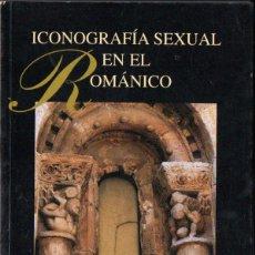Libros de segunda mano: A. DEL OLMO GARCÍA : ICONOGRAFÍA SEXUAL EN EL ROMÁNICO (IF EDICIONES, 1999). Lote 140424110