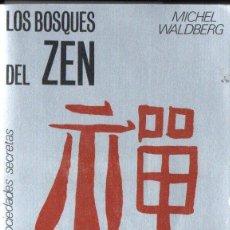 Libros de segunda mano: MICHEL WALDBERG : LOS BOSQUES DEL ZEN (ESPASA CALPE, 1978). Lote 140425382