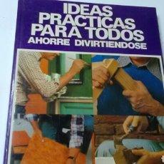 Libros de segunda mano: IDEAS PRÁCTICAS PARA TODOS .AHORRE DIVIRTIÉNDOSE ... Lote 140473205