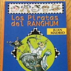 Libros de segunda mano: LOS PIRATAS DEL RANGHUM, JUAN MADRID. Lote 140488082