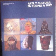 Libros de segunda mano: ARTE Y CULTURA EN TORNO A 1492 - EXPOSICION UNIVERSAL DE SEVILLA 1992 GRAN FORMATO. Lote 140548766