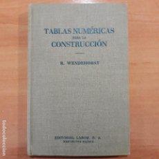 Libros de segunda mano: TABLAS NUMERICAS PARA LA CONSTRUCCION. R WENDEHORST. EDIT LABOR. 1967. Lote 140565750