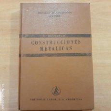 Libros de segunda mano: CONSTRUCCIONES METALICAS. H BUCHENAU. EDIT LABOR. 1952. Lote 140566338