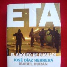 Libros de segunda mano: ETA, EL SAQUEO DE EUSKADI / JOSÉ DÍAZ HERRERA - ISABEL DURÁN / PLANETA 2002. Lote 140579458