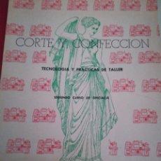 Libros de segunda mano: CORTE Y CONFECCIÓN SEGUNDO CURSO DE OFICIALIA. Lote 140583061