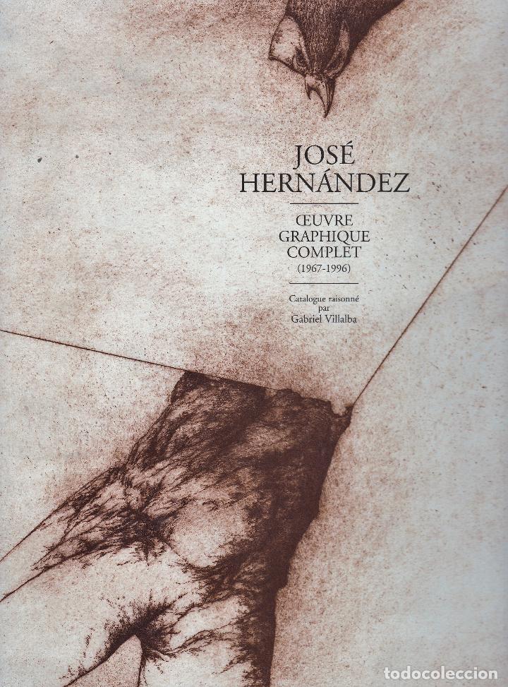 JOSÉ HERNÁNDEZ OBRA GRÁFICA COMPLETA 1967 1996 CATÁLOGO RAZONADO DEDICADO Y FIRMADO A MANO MUY RARO (Libros de Segunda Mano - Bellas artes, ocio y coleccionismo - Otros)