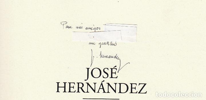 Libros de segunda mano: JOSÉ HERNÁNDEZ OBRA GRÁFICA COMPLETA 1967 1996 CATÁLOGO RAZONADO DEDICADO Y FIRMADO A MANO MUY RARO - Foto 2 - 140591754