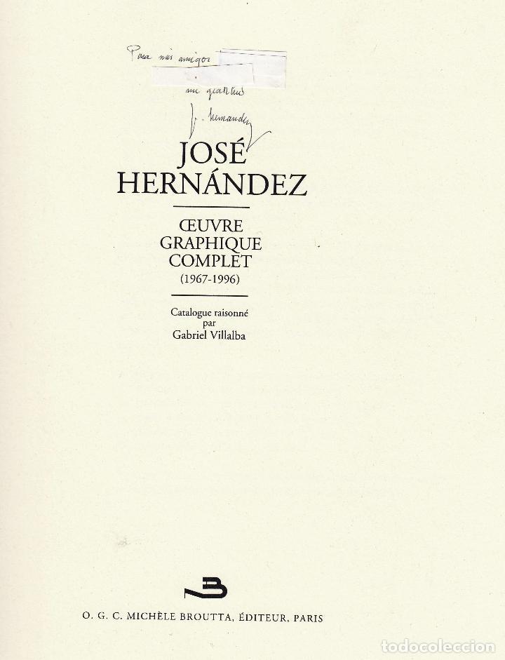 Libros de segunda mano: JOSÉ HERNÁNDEZ OBRA GRÁFICA COMPLETA 1967 1996 CATÁLOGO RAZONADO DEDICADO Y FIRMADO A MANO MUY RARO - Foto 3 - 140591754