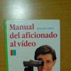 Libros de segunda mano: MANUAL DEL AFICIONADO AL VIDEO.- ROLAND LEWIS. Lote 140602482