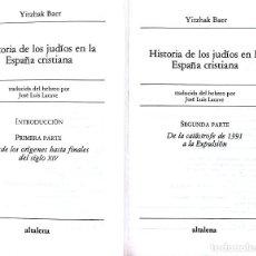 Libros de segunda mano: YITZHAK BAER. HISTORIA DE LOS JUDÍOS EN LA ESPAÑA CRISTIANA I Y II. MADRID, 1981. Lote 140617530