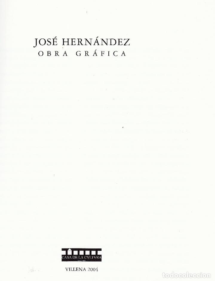 Libros de segunda mano: JOSÉ HERNÁNDEZ OBRA GRÁFICA EXPOSICIÓN VILLENA 2004 DEDICADO Y FIRMADO A MANO POR JOSÉ HERNÁNDEZ - Foto 3 - 140636962