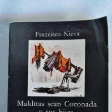 Libros de segunda mano: MALDITAS SEAN CORONADA Y SUS HIJAS FRANCISCO NIEVA. Lote 140653190