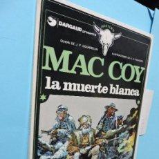 Libros de segunda mano: MAC COY. LA MUERTE BLANCA. GOURMELEN, J.P. PALACIOS, A.H. ED. GRIJALBO/DARGAUD. BARCELONA 1980. Lote 140698766
