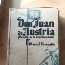 Libros de segunda mano: SAN JUAN DE AUSTRIA, PALADIN DE LA CRISTIANDAD, MANUEL FERRANDIS. Lote 140733122
