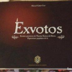 Libros de segunda mano: EXVOTOS PICTORICOS DE NUESTRA SEÑORA DEL ROCIO, MANUEL GALAN CRUZ,2010, 94 PAGINAS. Lote 140759978
