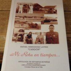 Libros de segunda mano: MI ROTA EN TIEMPOS-- . ANTOLOGÍA DE ESTAMPAS ROTEÑAS, RAFAEL HERNANDEZ LAYNEZ,2010, 271 PAGINAS. Lote 140762834
