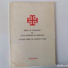 Libros de segunda mano: LIBRERIA GHOTICA. ORDEN DE CABALLERIA DEL SANTO SEPULCRO DE JERUSALEN.CAPITULO CASTILLA Y LEON.1962. Lote 140765110