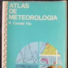 Libros de segunda mano: ATLAS DE METEOROLOGIA. R.CANDEL VILA. Lote 140780170