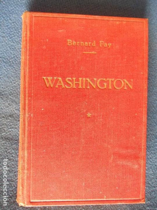 BERNARD FAY WASHINGTON (Libros de Segunda Mano (posteriores a 1936) - Literatura - Otros)
