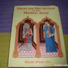Libros de segunda mano: DRESS AND DECORATION OF THE MIDDLE AGES - 1995 -. Lote 140850050