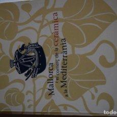 Libros de segunda mano: LIBRO MALLORCA I COMER DE LA CERAMICA A LA MEDITERRANEA. Lote 140868334