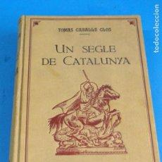 Libros de segunda mano: UN SEGLE DE CATALUNYA.- CABALLE I CLOS, TOMAS. Lote 140884210