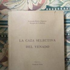 Libros de segunda mano: LA CAZA SELECTIVA DEL VENADO, FERNANDO MESIA, FIRMADO.EJEMPLAR NUMERADO. Lote 140884722
