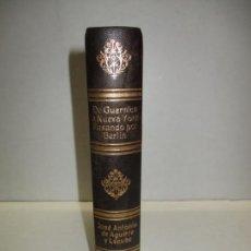 Libros de segunda mano: DE GUERNICA A NUEVA YORK PASANDO POR BERLÍN. AGUIRRE Y LECUBE, JOSÉ ANTONIO DE. 1943.. Lote 140895206