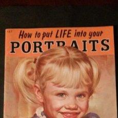 Libros de segunda mano: HOW TO PUT LIFE INTO YOUR PORTRAITS-GRAN FORMATO-26X35 CM. Lote 140931318